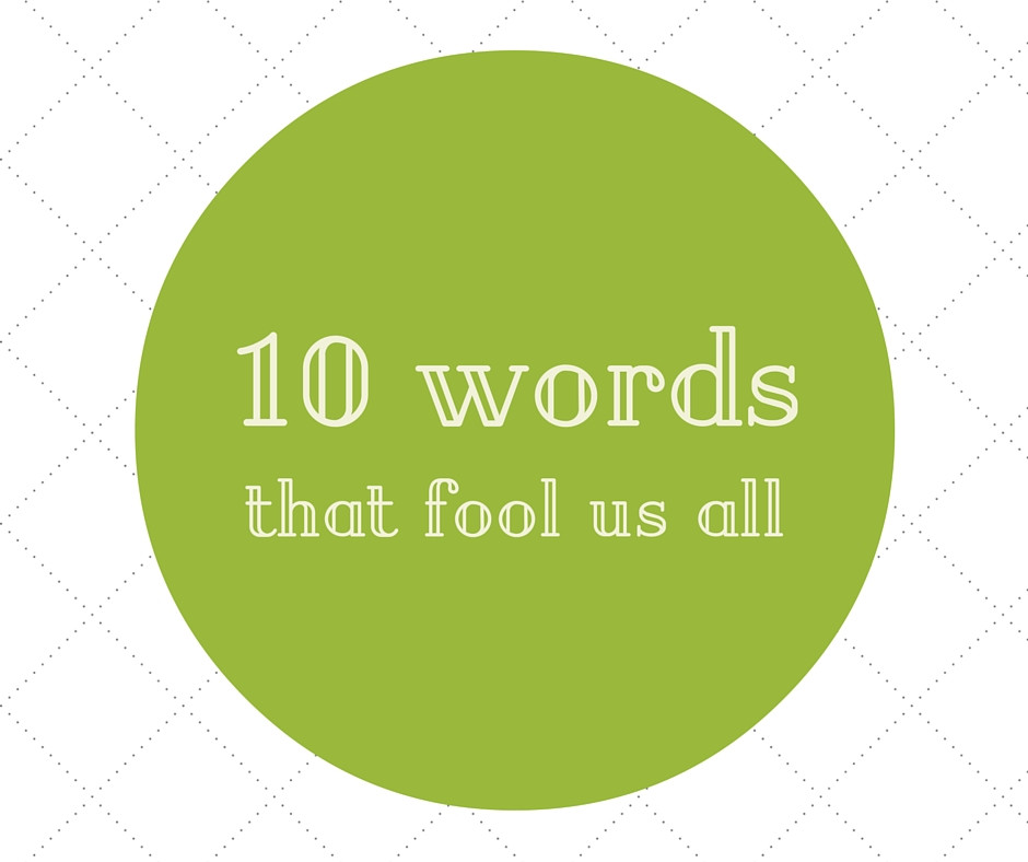 Proofreading - 10 words that fool us all
