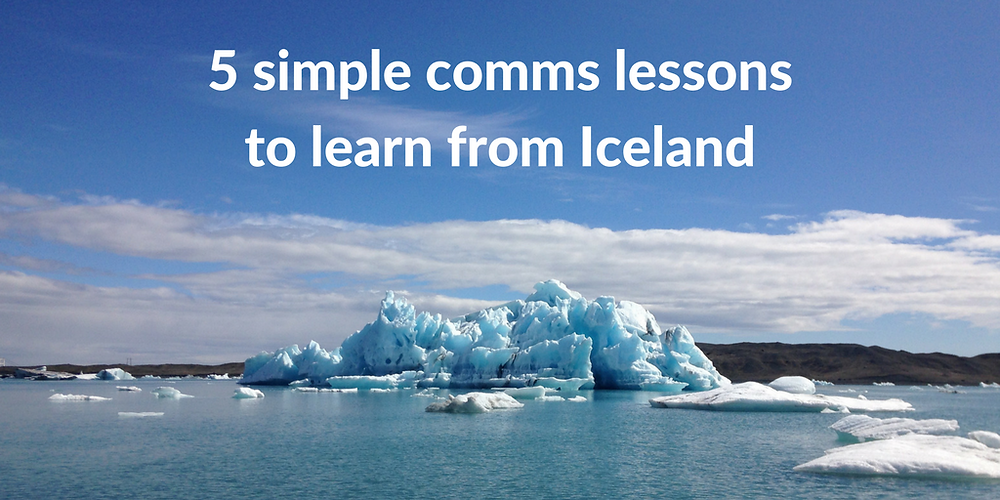 5 simple comms lessons to learn from Iceland