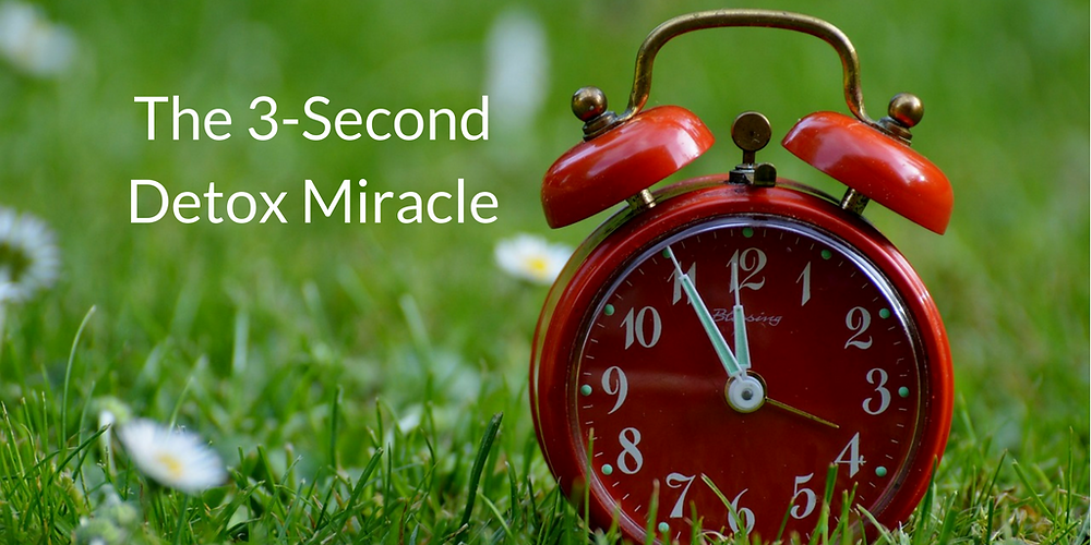 The 3-Second Detox Miracle