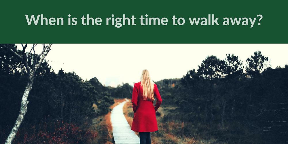 When is the right time to walk away