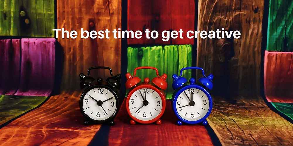 The best time to get creative
