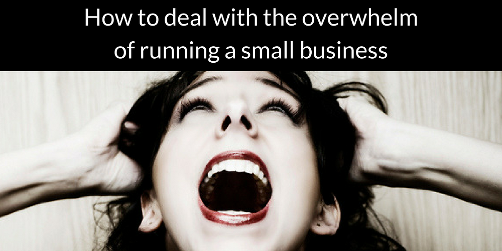 How to deal with the overwhelm of running a small business