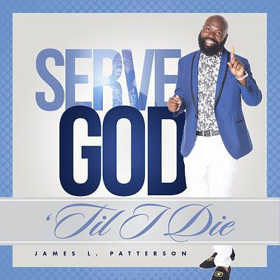 Serve God 'Til I Die Album Cover (2).jpg