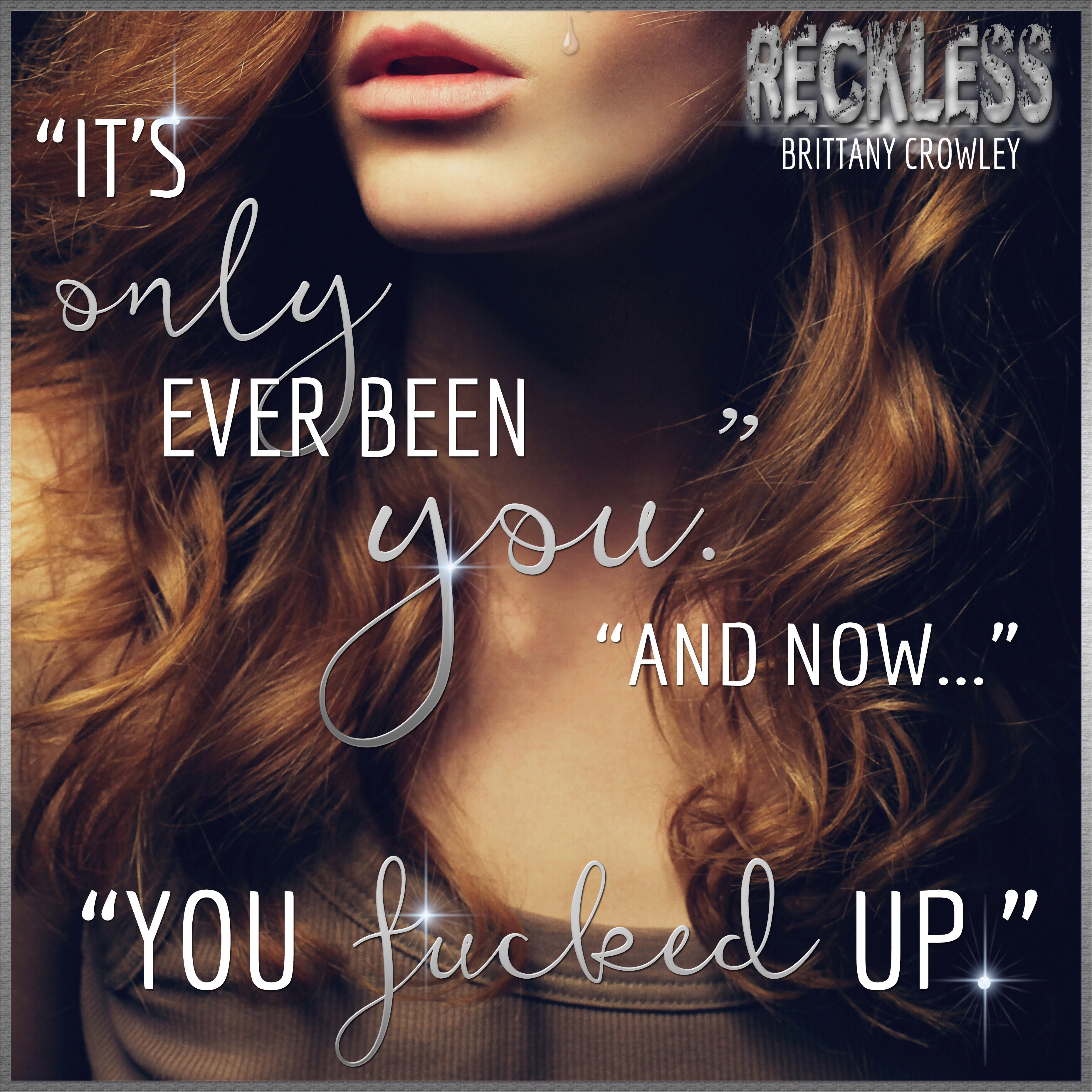 Reckless, Brittany Crowley,teaser #3