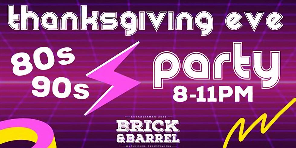 80s/90s Thanksgiving Eve Party!