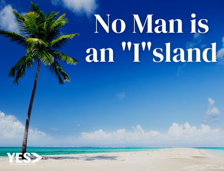 "No Man is an ""I""sland"