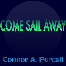 Come Sail Away by Connor A. Purcell