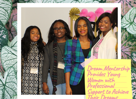 Dream Mentorship Provides Young Women with Professional Support to Achieve Their Dreams