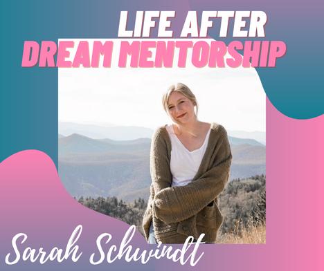 Life After Dream Mentorship: Q&A with Sarah Schwindt