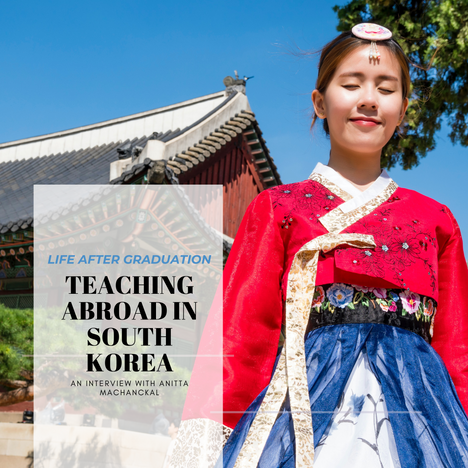Life After Graduation: Teaching Abroad in South Korea For a Year