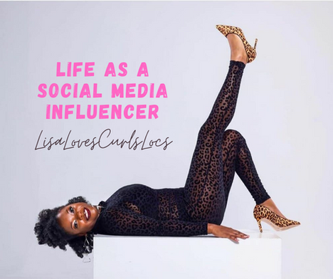 Life as a Social Media Influencer: LisaLovesCurlsLocs