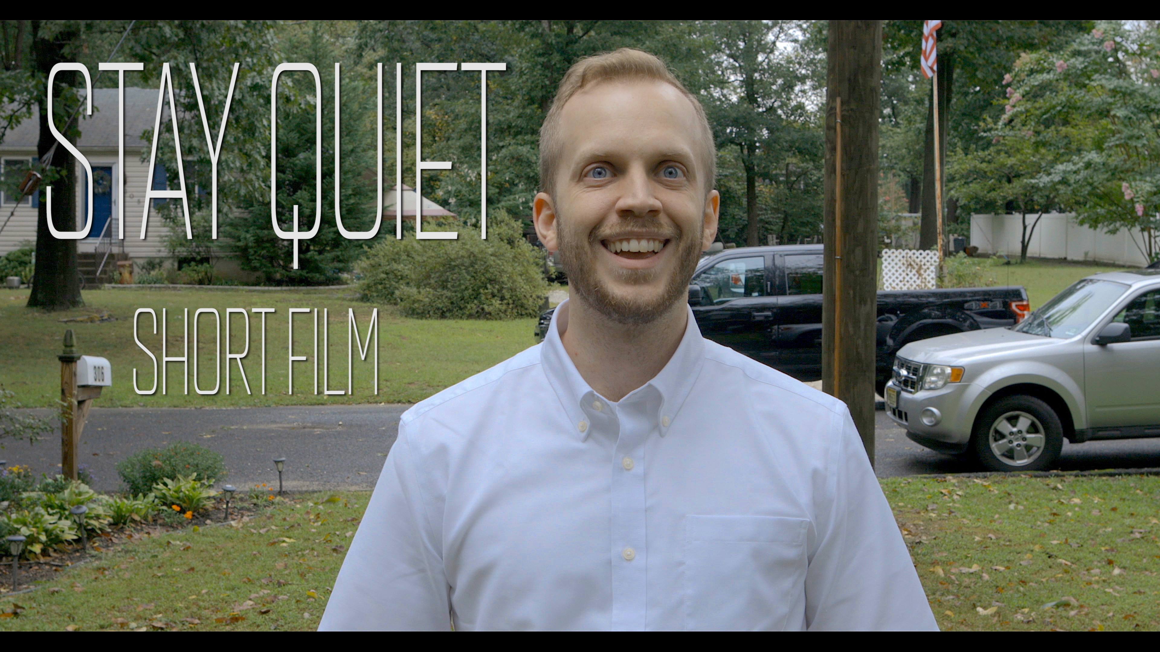 STAY QUIET - Short Film