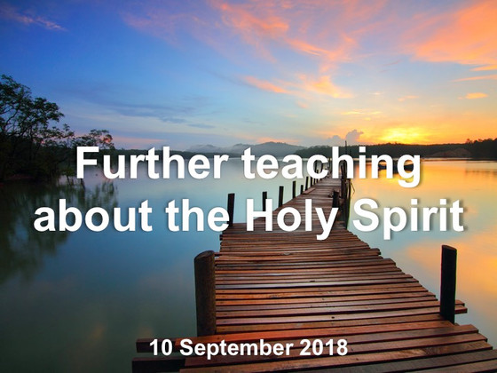 Further teaching about the Holy Spirit