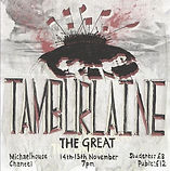 marlowe society festival tamburlaine the great