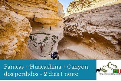 Paracas + Huacachina + Canyon dos perdid