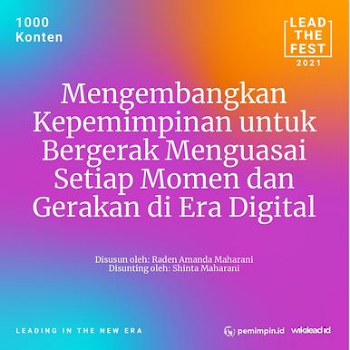 Mengembangkan Kepemimpinan untuk Bergerak Menguasai Setiap Momen dan Gerakan di Era Digital