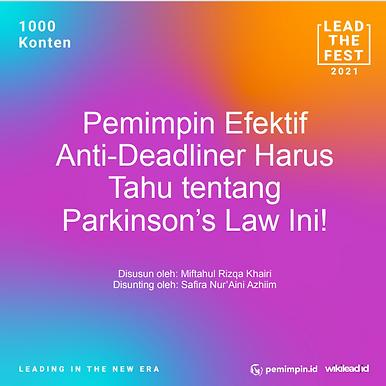 Pemimpin Efektif Anti-Deadliner Harus Tahu tentang Parkinson's Law Ini!