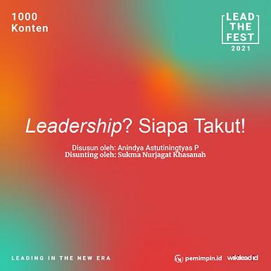 Leadership? Siapa Takut!