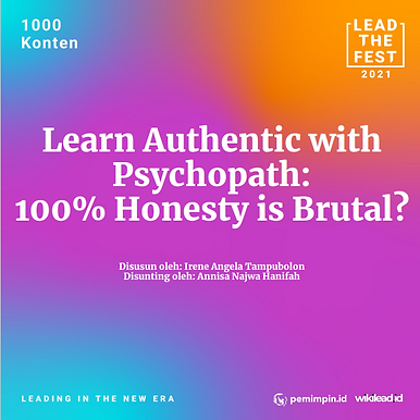 Learn Authentic with Psychopath: 100% Honesty is Brutal?