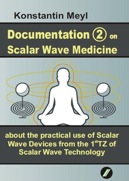 Documentation (2) on Scalar Wave Medicine