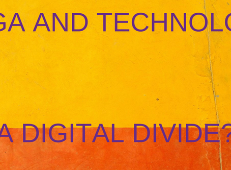 Yoga and Technology - A Digital Divide?