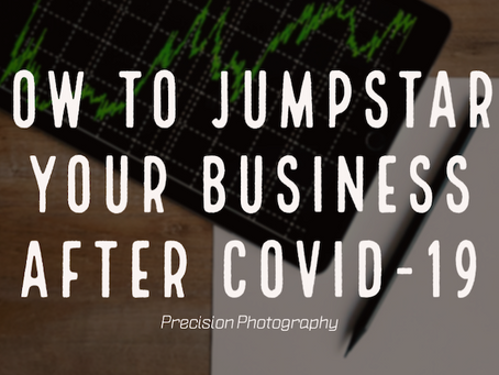 How to Jumpstart Your Business After COVID-19