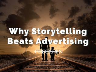 Why Storytelling Beats Advertising