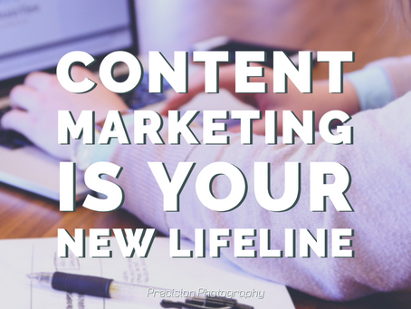 Content Marketing is Your New Lifeline
