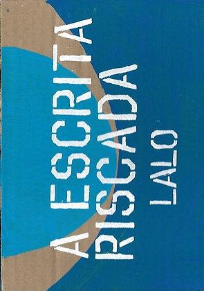 A Escrita Riscada – Eduardo Lalo