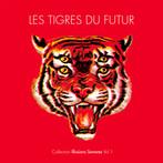 09 fév. ~ Les Tigres du Futur ~