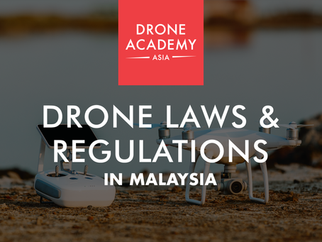 Drone Laws and Regulations in Malaysia