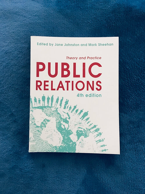 'Public Relations: Theory and Practice' by Jane Johnston and Mark Sheehan