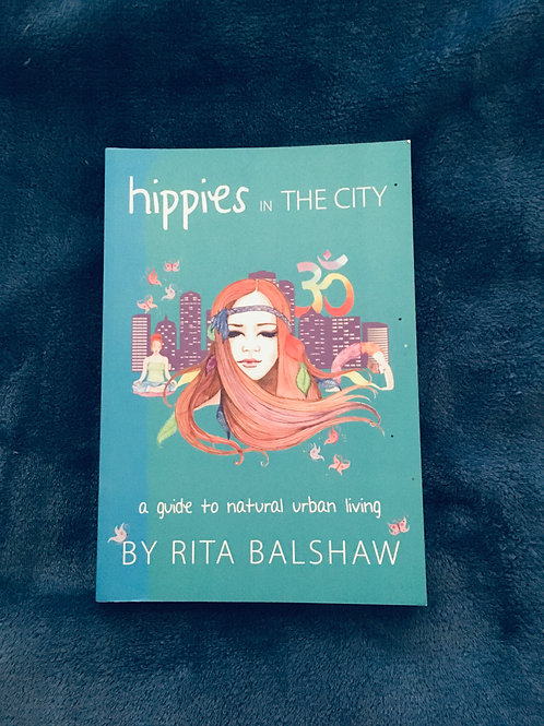 'Hippie in the City: A guide to natural urban living' by Rita Balshaw