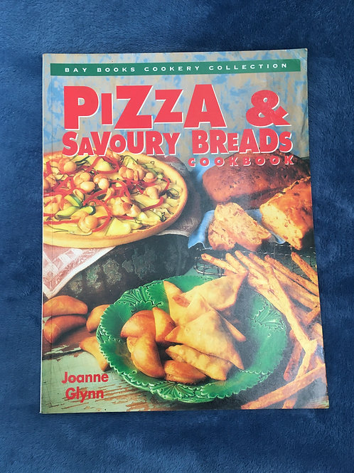 'Pizza and Savoury Bread Cookbook' by Joanne Glynn