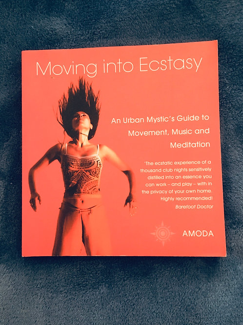 'Moving into Ecstasy' by Amoda