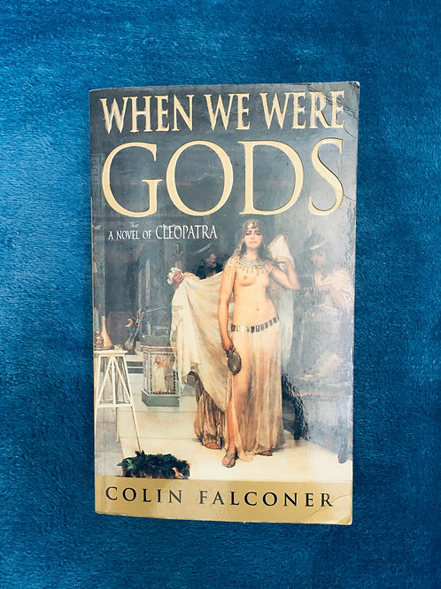 'When We Were Gods' by Colin Falconer