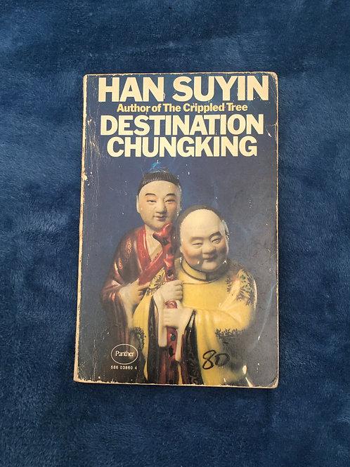 'Destination Chungking' by Han Suyin