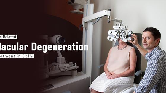 Age Related Macular Degeneration Treatment in Delhi India