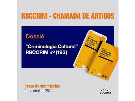 """Chamada de artigos - dossiê """"Criminologia Cultural"""", da Revista Brasileira de Ciências Criminais"""
