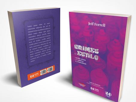 """Lançamento de """"Crimes de estilo"""", de Jeff Ferrell, no Brasil"""