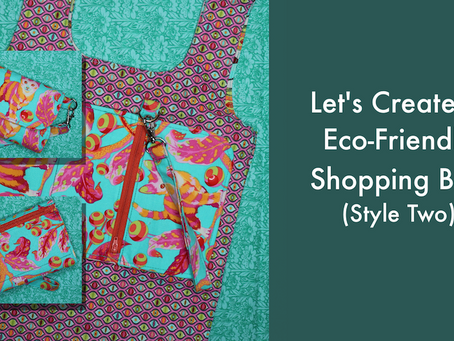 Let's Create an Eco-Friendly Shopping Bag -  Style Two
