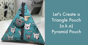 Let's Create a Triangle Pouch (a.k.a. Pyramid Pouch)