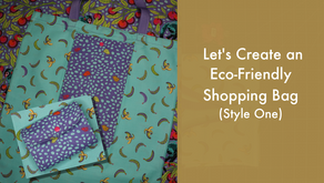 Let's Create an Eco-Friendly Shopping Bag - Style One
