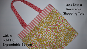 Let's Sew a Reversible Shopping Tote with a Fold Flat Expandable Bottom in Any Size