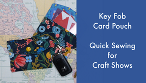 Key Fob Card Pouch - Quick Sewing for Craft Shows