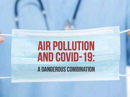 Air Pollution and COVID-19: A Dangerous Combination