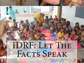 IDRF: Let the Facts Speak