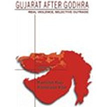 Gujarat After Godhra: Real Violence, Selective Outrage