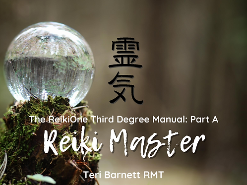 Reiki Master: The ReikiOne Third Degree Manual Part A