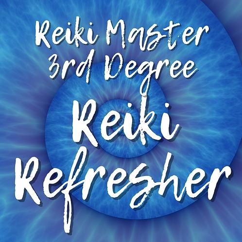 Reiki Refresher: Reiki Master 3rd Degree Part A
